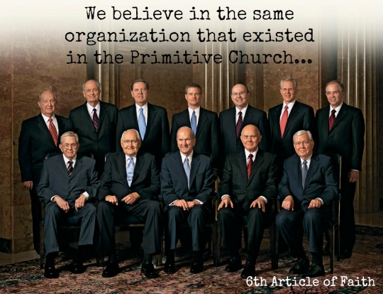 We Mormon believe in the same organization that existed in the Primitive Church...